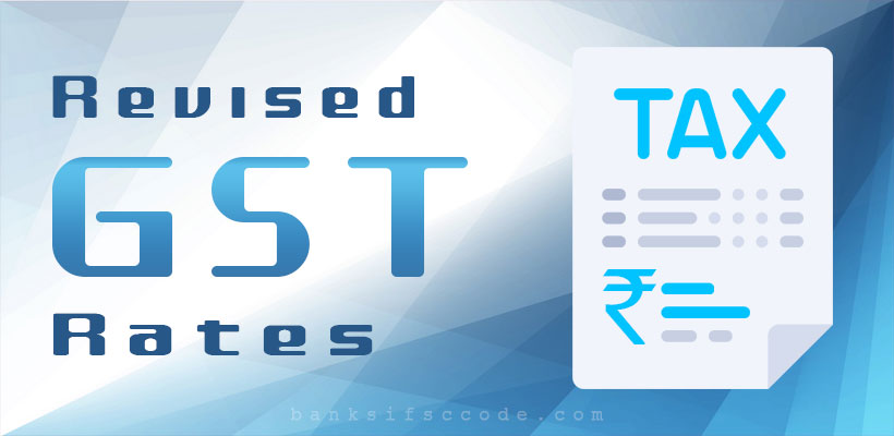 Revised GST Rates Item Wise List